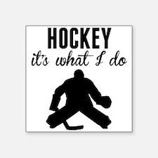 Hockey Its What I Do Sticker