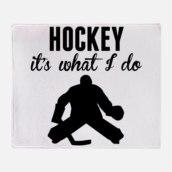 Hockey Its What I Do Throw Blanket