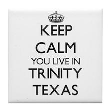 Keep calm you live in Trinity Texas Tile Coaster