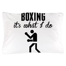 Boxing Its What I Do Pillow Case