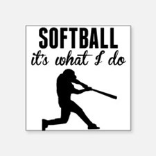 Softball Its What I Do Sticker