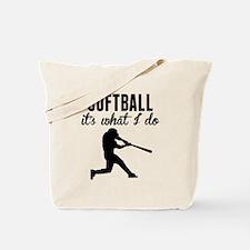 Softball Its What I Do Tote Bag