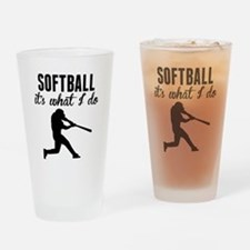 Softball Its What I Do Drinking Glass