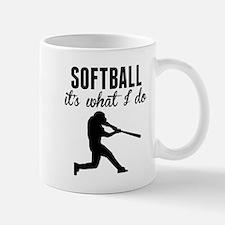 Softball Its What I Do Mugs
