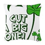 I Cut A Big One Woven Throw Pillow