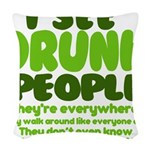 I See Drunk People Woven Throw Pillow