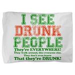 23465 I see DRUNK People dark.png Pillow Sham