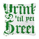 Drintilyergreen2dark.png Woven Throw Pillow