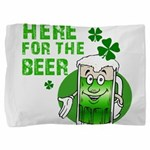 HERE FOR THE GREEN BEER DARK.png Pillow Sham