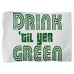Drintilyergreendark.png Pillow Sham