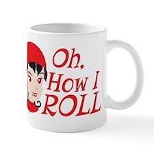 Oh, how I roll Mugs