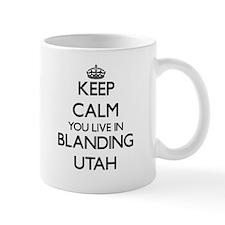 Keep calm you live in Blanding Utah Mugs