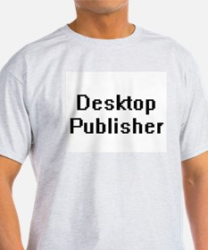 Desktop Publisher Retro Digital Job Design T-Shirt