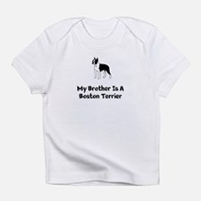 My Brother Is A Boston Terrier Infant T-Shirt