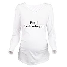 Food Technologist Re Long Sleeve Maternity T-Shirt