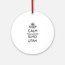 Keep calm you live in Elmo Utah Ornament (Round)