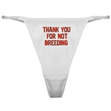 Thank You For Not Breeding Classic Thong