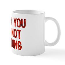 Thank You For Not Breeding Mug