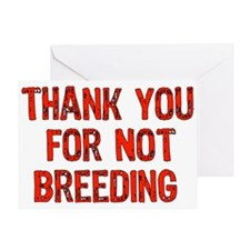 Thank You For Not Breeding Greeting Card