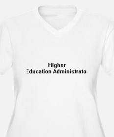 Higher Education Administrator R Plus Size T-Shirt