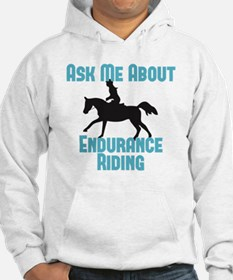 Ask Me About Endurance Riding Hoodie