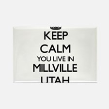 Keep calm you live in Millville Utah Magnets