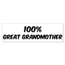 100 Percent Great Grandmother Bumper Bumper Sticker