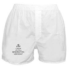 Keep calm you live in Bennington Verm Boxer Shorts
