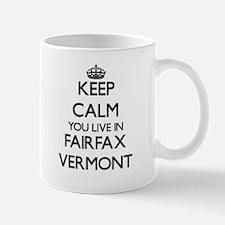 Keep calm you live in Fairfax Vermont Mugs