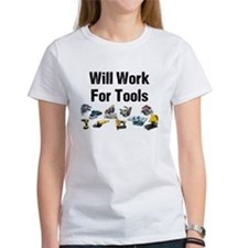 Will Work For Tools Tee