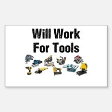 Will Work For Tools Sticker (rectangle)