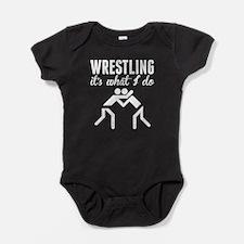 Wrestling Its What I Do Baby Bodysuit