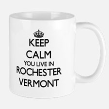 Keep calm you live in Rochester Vermont Mugs