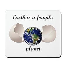 Earth is a fragile planet Mousepad