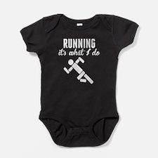 Running Its What I Do Baby Bodysuit