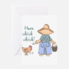 Here Chick Chick! Greeting Cards