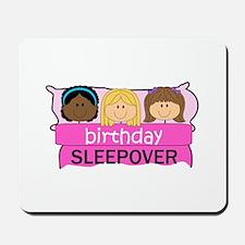 BIRTHDAY SLEEPOVER Mousepad