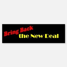 Bring Back the New Deal Bumper Bumper Bumper Sticker
