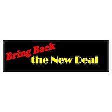 Bring Back the New Deal Bumper Bumper Sticker