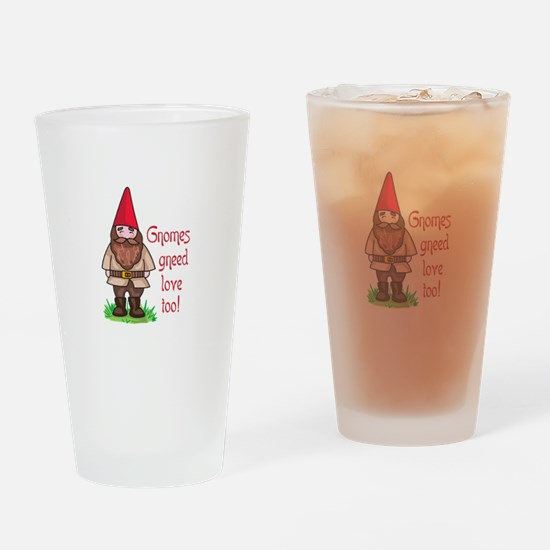 GNOMES GNEED LOVE TOO Drinking Glass