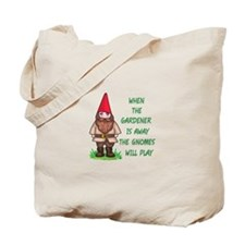 THE GNOMES WILL PLAY Tote Bag