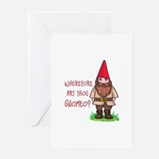 WHEREFORE ART THOU GNOMEO Greeting Cards