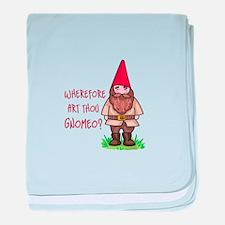 WHEREFORE ART THOU GNOMEO baby blanket