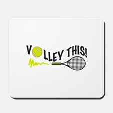 VOLLEY THIS Mousepad