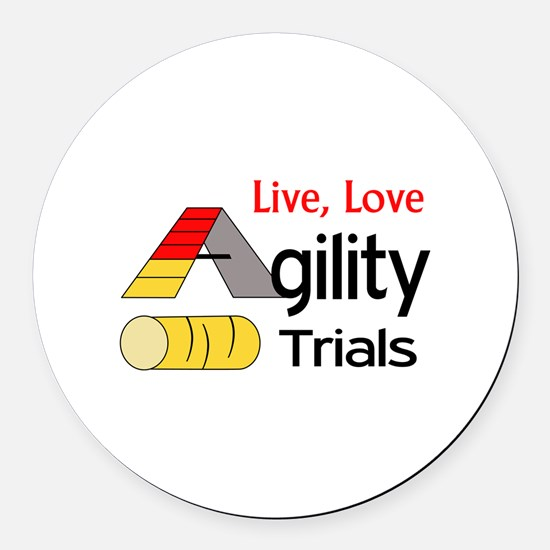 LIVE LOVE AGILITY TRIALS Round Car Magnet