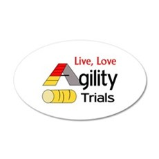 LIVE LOVE AGILITY TRIALS Wall Decal