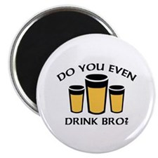 """Do You Even Drink Bro? 2.25"""" Magnet (100 pack)"""