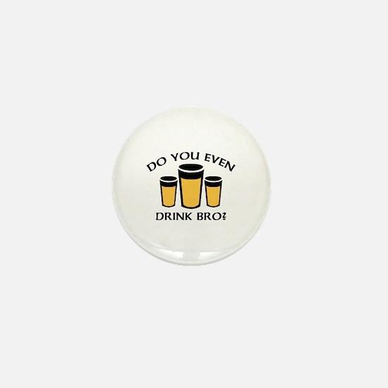 Do You Even Drink Bro? Mini Button