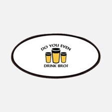 Do You Even Drink Bro? Patches