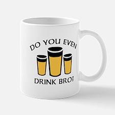 Do You Even Drink Bro? Mug